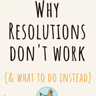 Why You Should Ditch the Resolutions!