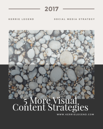 Kerrie Legend 5 More Visual Content Strategies