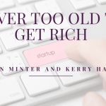 Why You're Never Too Old To Get Rich
