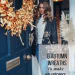 8 Autumn Wreaths To Make An Entrance Year After Year Kerry Lockwood In Detail