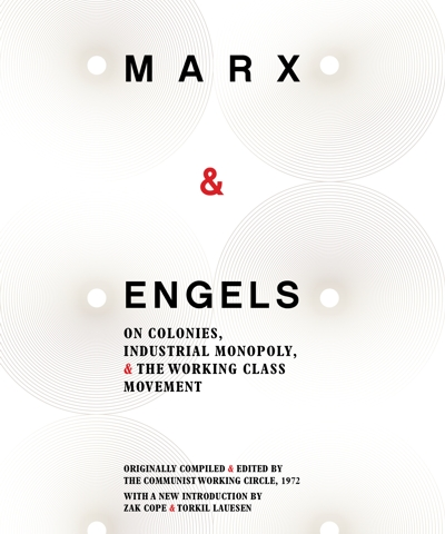 Marx and Engels: On Colonies, Industrial Monopoly and the