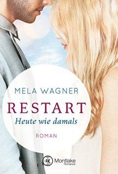Mela Wagner - Restart Heute wie damals