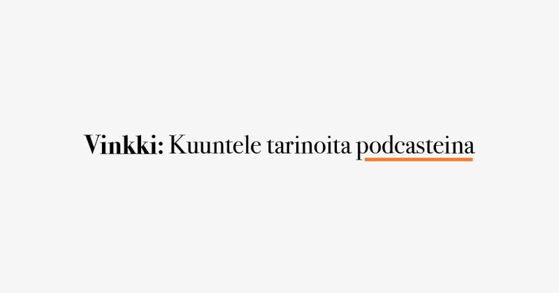 Podcasteissa on usein erilaisia tarinoita