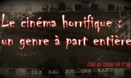 Le cinéma horrifique : un genre à part entière