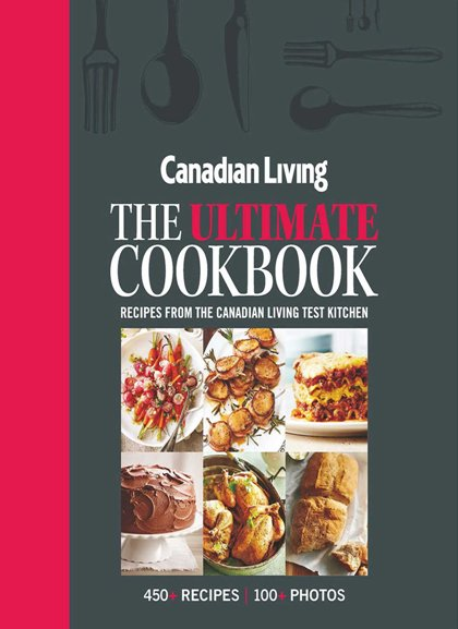 Canadian Living - The Ultimate Cookbook