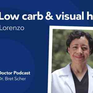 Low carb and visual health - Diet Doctor Podcast with Dr. Ana Lorenzo