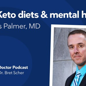 Ketogenic diets and mental health with Dr. Chris Palmer — Diet Doctor Podcast