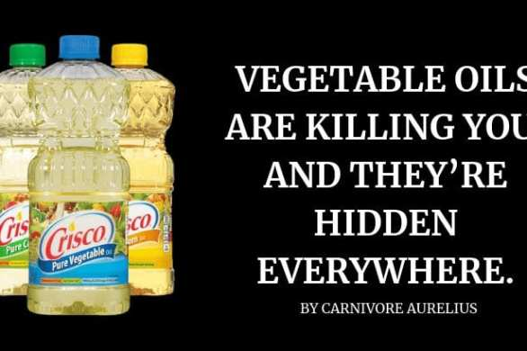 Vegetable Oils Are Killing You