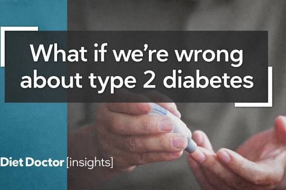 What If We're Wrong About Type 2 Diabetes?
