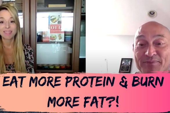 Eat More Protein & Burn More Fat!