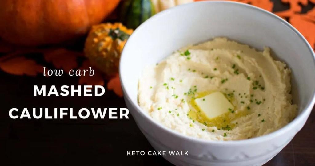 Mashed Cauliflower -keto cake walk-