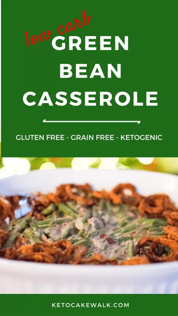Your low carb holiday dreams can come true with this perfect from-scratch green bean casserole that has all the familiar flavors, only better! #lowcarb #keto #holidays #greenbeancasserole #sides #glutenfree #grainfree
