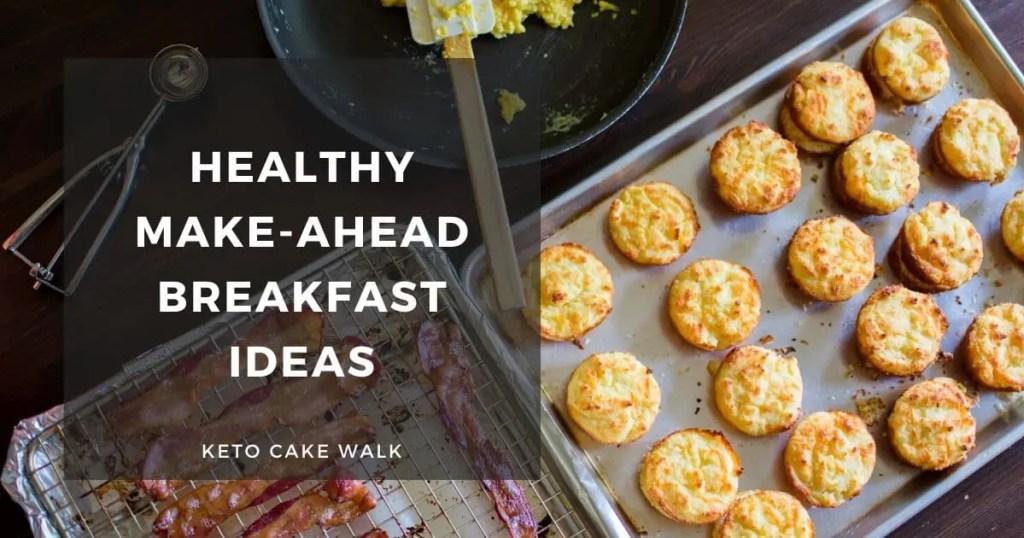 Healthy Make-Ahead Breakfast Ideas -keto cake walk-