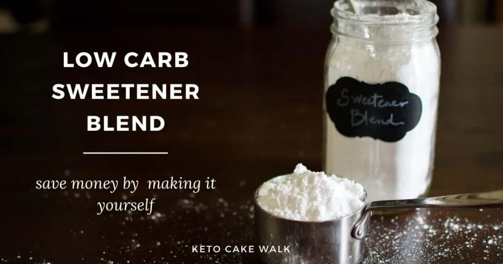 The Best Low Carb Sweetener Blend Recipe -keto cake walk-