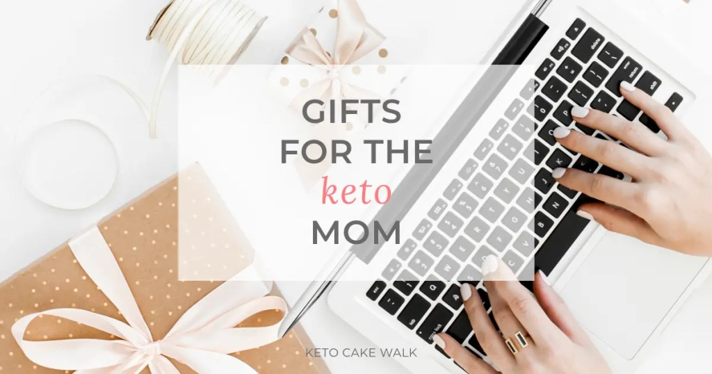 Gifts for the Keto Mom -keto cake walk-