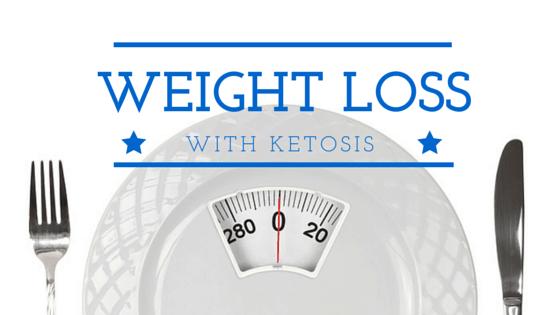 Ketosis Weight Loss