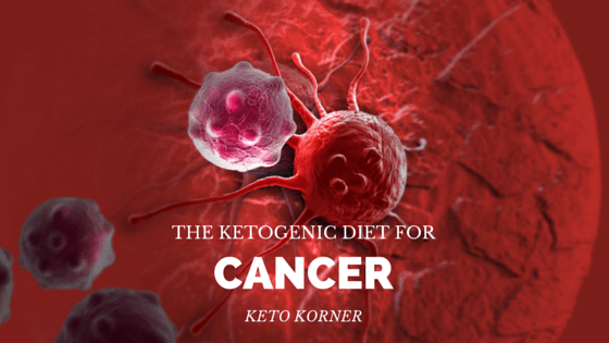 The Ketogenic Diet For Cancer