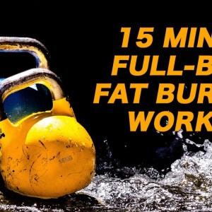 15 Minute Full-body Fat Burner Kettlebell Workout