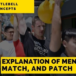 Explanation of Mend, Match, and Patch | Kettlebell Concepts