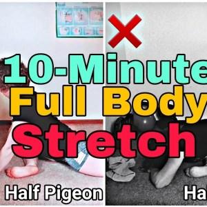 Full Body Stretch | 10 minutes |Follow-Along