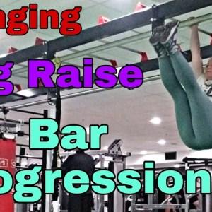 Hanging Leg Raise - Bar Progression