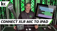 3 Ways To Connect XLR Mic To iPad