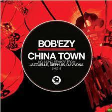 Bob'ezy – China Town, Jazzuelle Darker Remix
