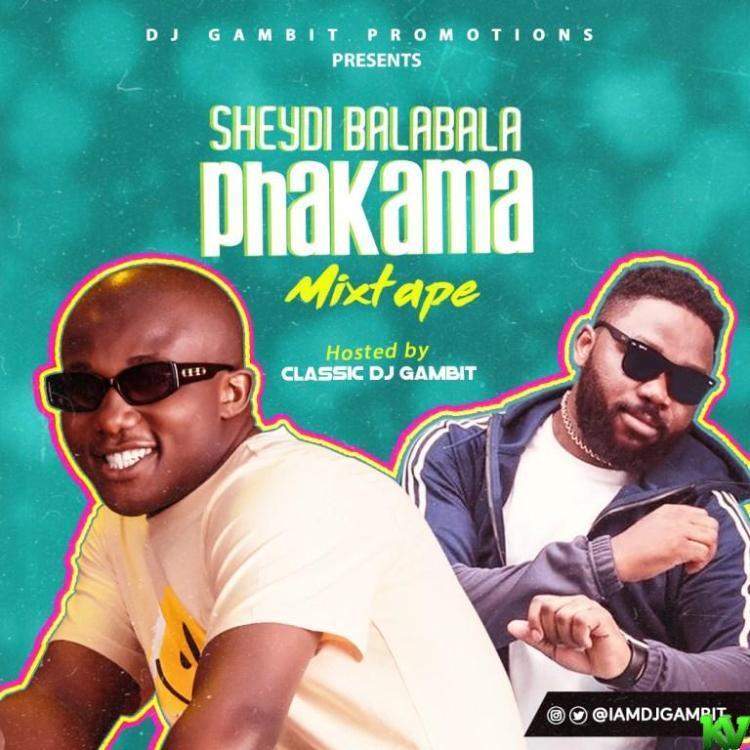 DJ Gambit – Sheydi Balabala Phakama 2021 Mixtape