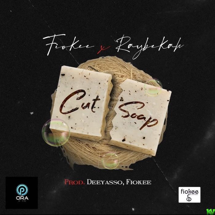 Fiokee Ft. Raybekah – Cut Soap