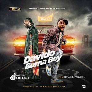 Davido Vs Burna Boy DJ Mix (Battle Of Hits Mix) DJ OP Dot
