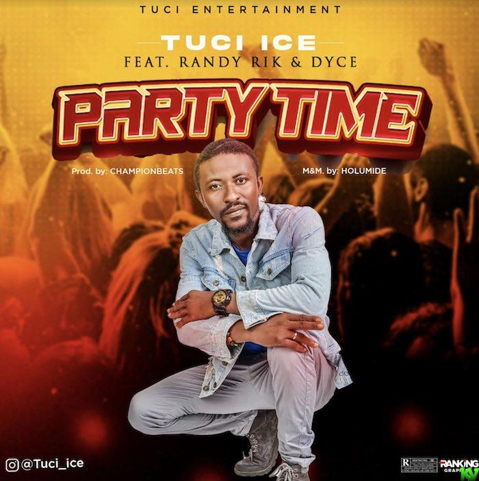 Tuci Ice Ft. Randy Rik & Dyce – Party Time