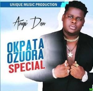 ALBUM: Anyi Don – Okpata Ozuora Special