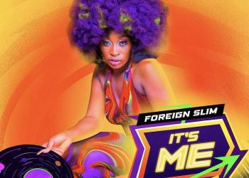Foreign Slim – It's Me