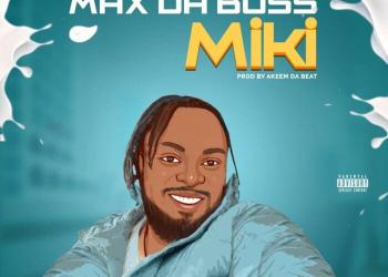 Max Da Boss – Miki