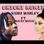Naira Marley – Chi Chi (Remix) Ft. Nicki Minaj