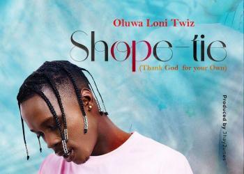 Oluwa Loni Twiz – Shope Tie