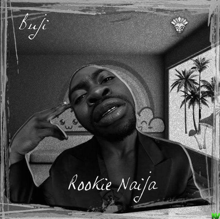 Rookie Naija Ft. Seriki – Buji