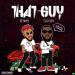 T.O.D SZN ft Eeskay – That Guy