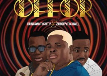 Anyidons ft Duncan Mighty & Zubby Michael – Offor