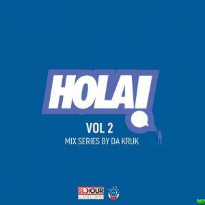 Da Kruk – HOLA Vol 2 Mix