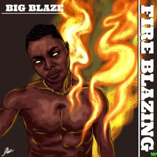 Big Blaze – Fire Blazing