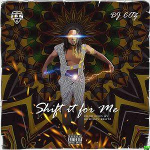 DJ Coz – Shift It For Me