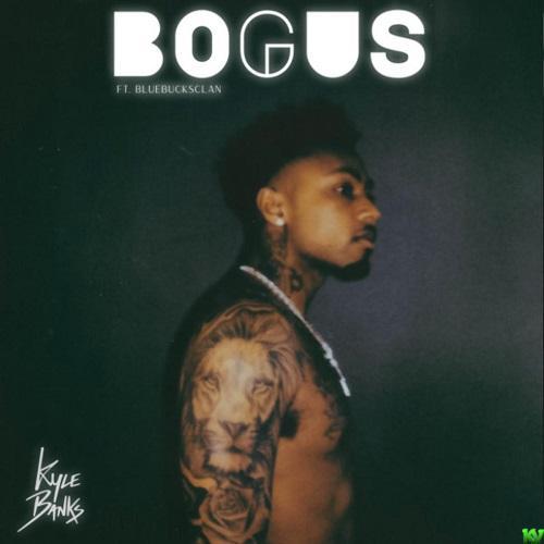 Kyle Banks Ft. BlueBucksClan – Bogus