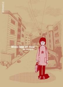 Woo-lee et moi de SIM Heung-ah Editions Atrabile.