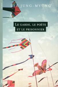 Le Garde, le Poète et le Prisonnier LEE Jung-myun Editions Michel Lafon