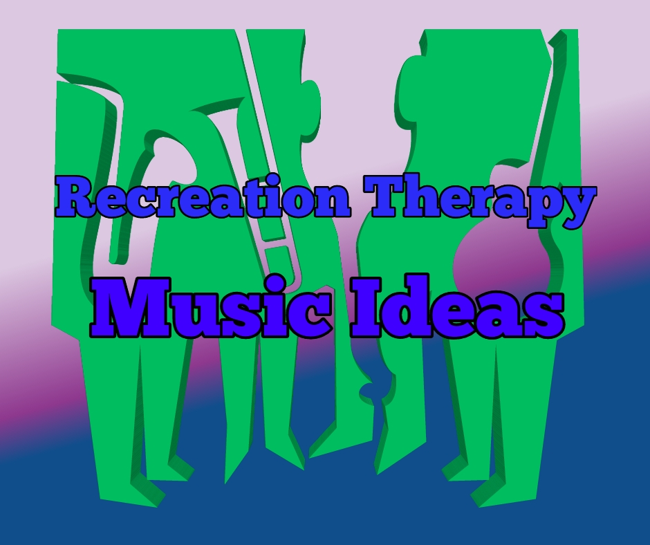 Recreation Therapy music ideas title image