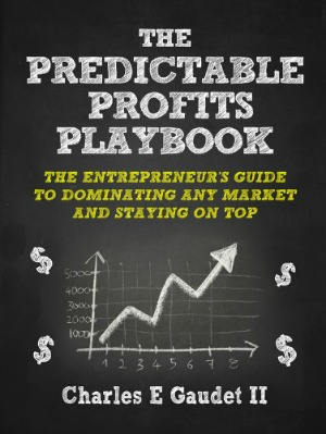 The Predictable Profits Playbook by Charles Gaudet