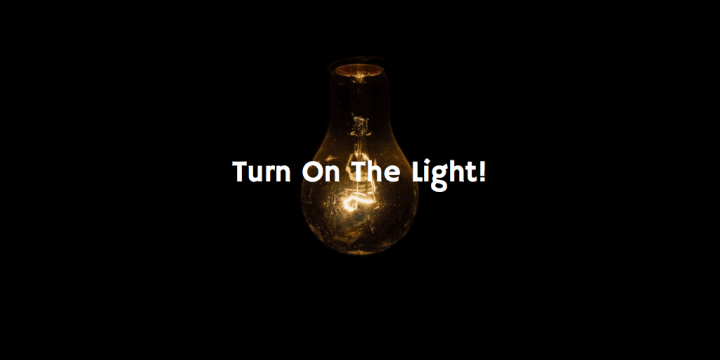 Turn On The Light