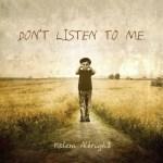 Halem Albright - Dont Listen To Me