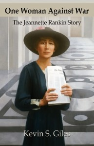 "New biography of Jeannette Rankin, ""One Woman Against War."""